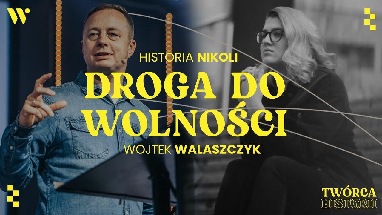 Droga do wolności - Wojtek Walaszczyk - Historia Nikoli - CCH Winnica | Twórca Historii