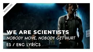 We Are Scientists - Nobody Move, Nobody Get Hurt // Lyrics - Letra