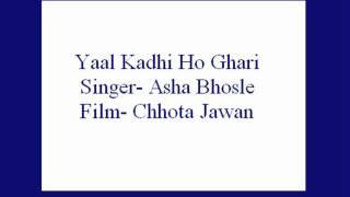 Yaal Kadhi Ho Ghari- Asha Bhosle (Chhota Jawan).