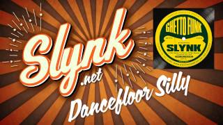 Slynk - Dancefloor Silly