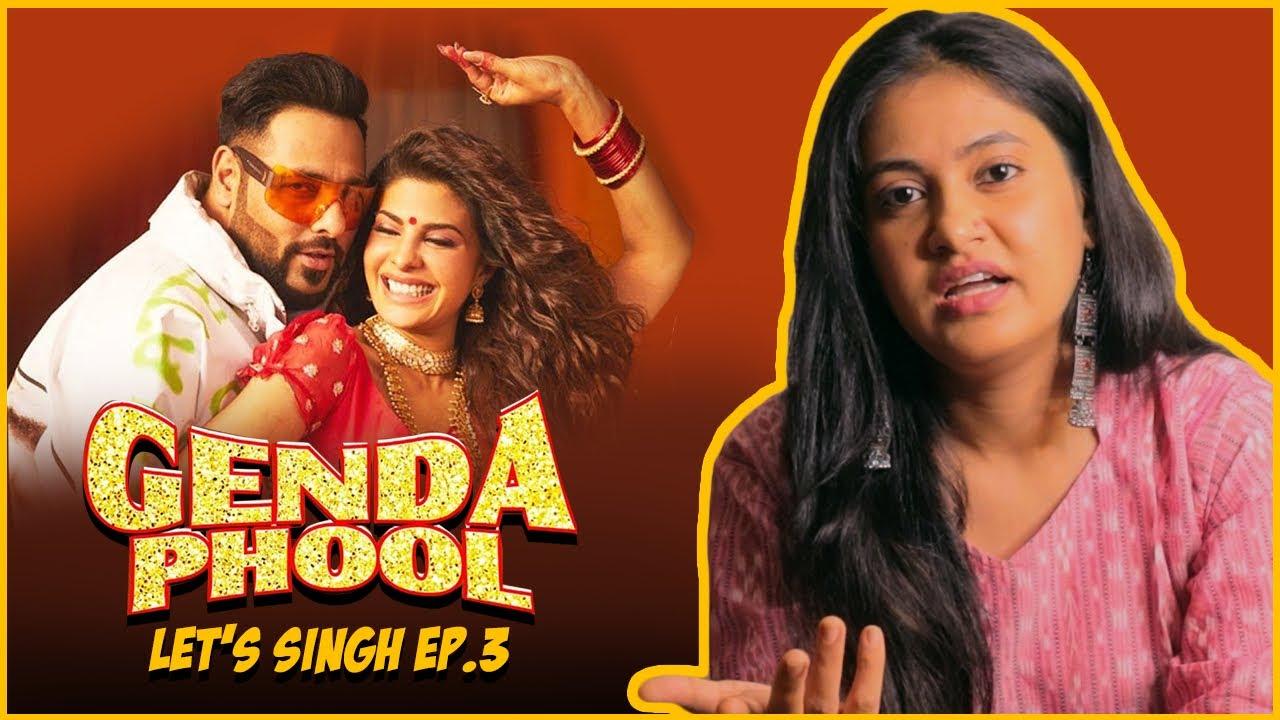 Let's Singh Ep.3 - Genda Phool By Badshah