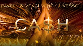 Pavell & Venci Venc` x VessoU - Cash (Official Video)