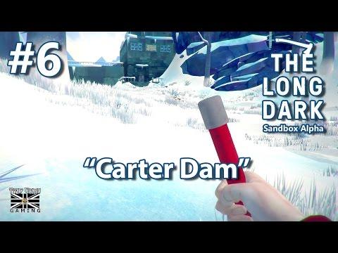 """#6 The Long Dark Alpha: """"Carter Dam"""""""
