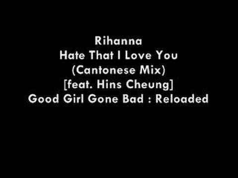 Rihanna  Hate That I Love You feat Hins Cheung