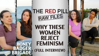 Why These Women Reject Feminism | Honey Badger Brigade (FULL INTERVIEW) #RPRF
