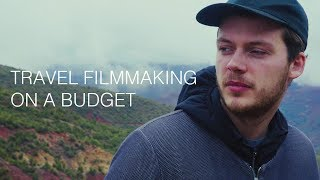 Travel Filmmaking Series   How to Make a Travel Video On a Budget (Part 2)