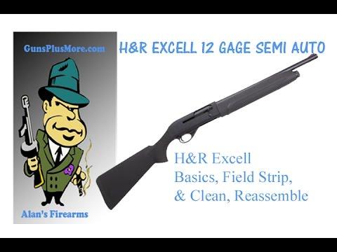 H&R EXCELL AUTO, 12 Gage Shotgun, Basics, Field Strip ...