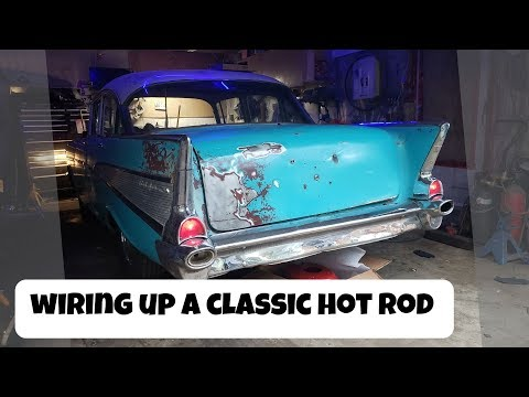 Wiring Up An Old Hot Rod - How To - 1957 Chevy Bel Air