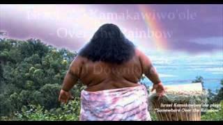 Israel Iz Kamakawiwo ole - Over The Rainbow [DOWNLOAD]