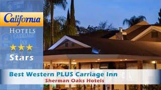 Best Western PLUS Carriage Inn, Sherman Oaks Hotels - California