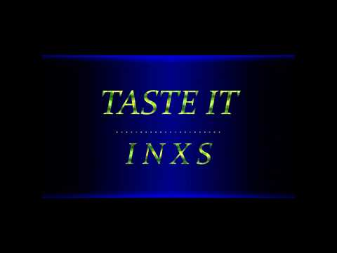 INXS - Taste It lyrics