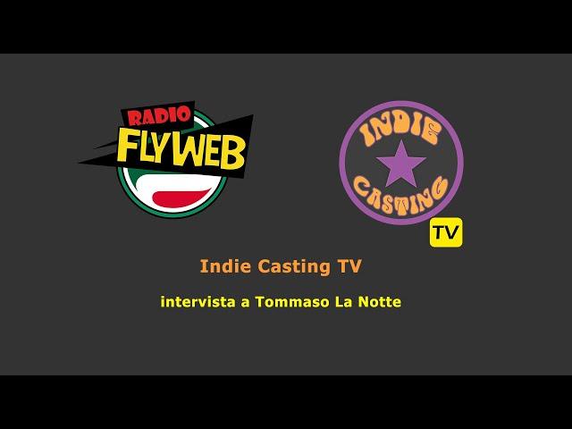 Indie Casting TV intervista Tommaso  La Notte