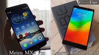 Блиц-сравнение Meizu MX4 Pro и Lenovo Vibe Z2 Pro: 2K vs 2K