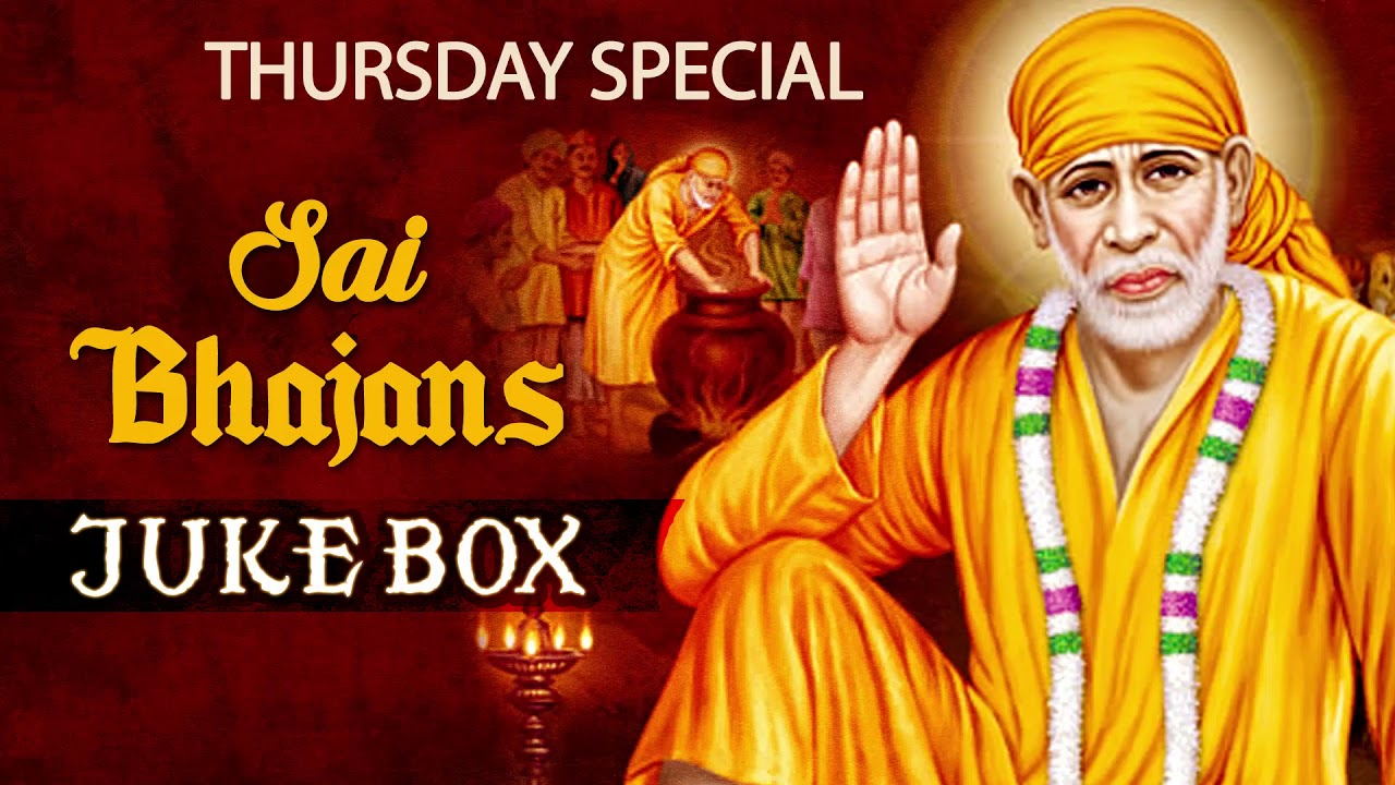 Thursday Special Bhajans Sai Ram Sai Bhagwan Om Sai Nath Sai