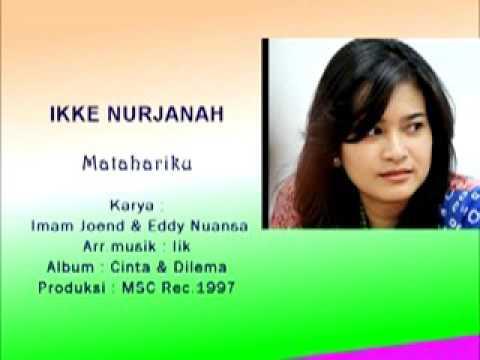 Ikke Nurjanah Dangdut Cantik IBU, MATAHARIKU Karya Imam Joend & Eddy N