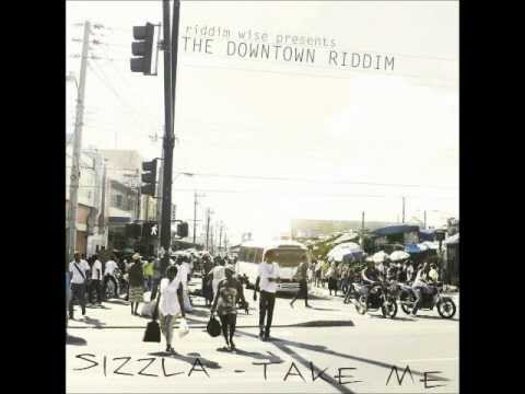 Sizzla - Take Me  [the Downtown Riddim produced by Riddim Wise ( Nov 2012 )]