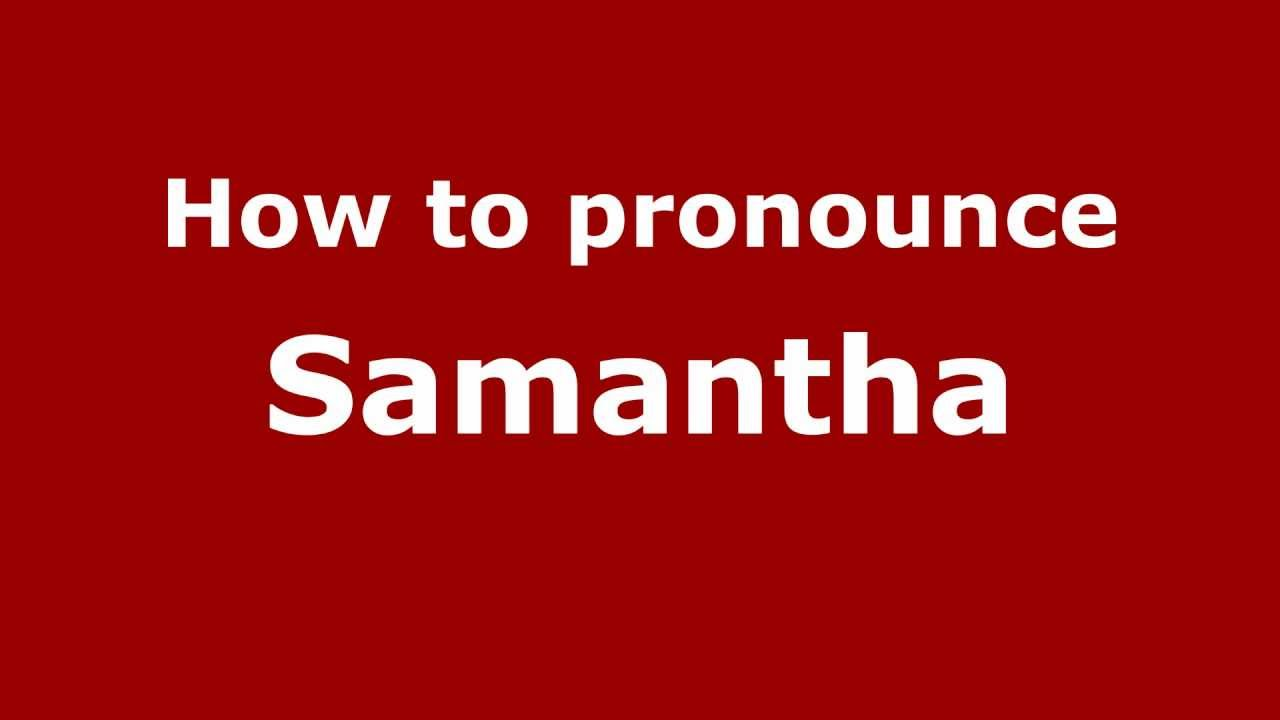 How to Pronounce Samantha - PronounceNames com