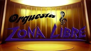 ORQUESTA ZONA LIBRE - Mix Ráfaga