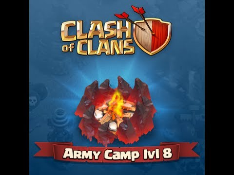 Clash of Clans - ARMY CAMP LVL 8 - quick update