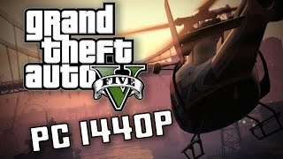 GTA V - PC Gameplay 1440p Max Settings on GTX 970