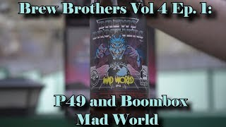 Brew Brothers Vol 4 - Episode 1 - P49/Boombox - Mad world