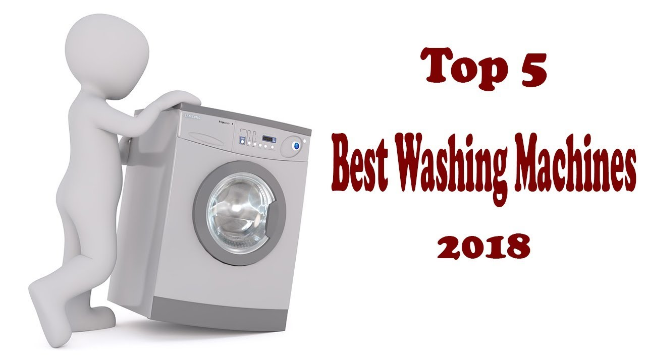 best rated washing machines top 5 best washing machines 2018 best washing machines 28791