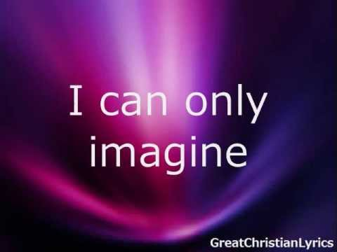 MercyMe  I Can Only Imagine w lyrics