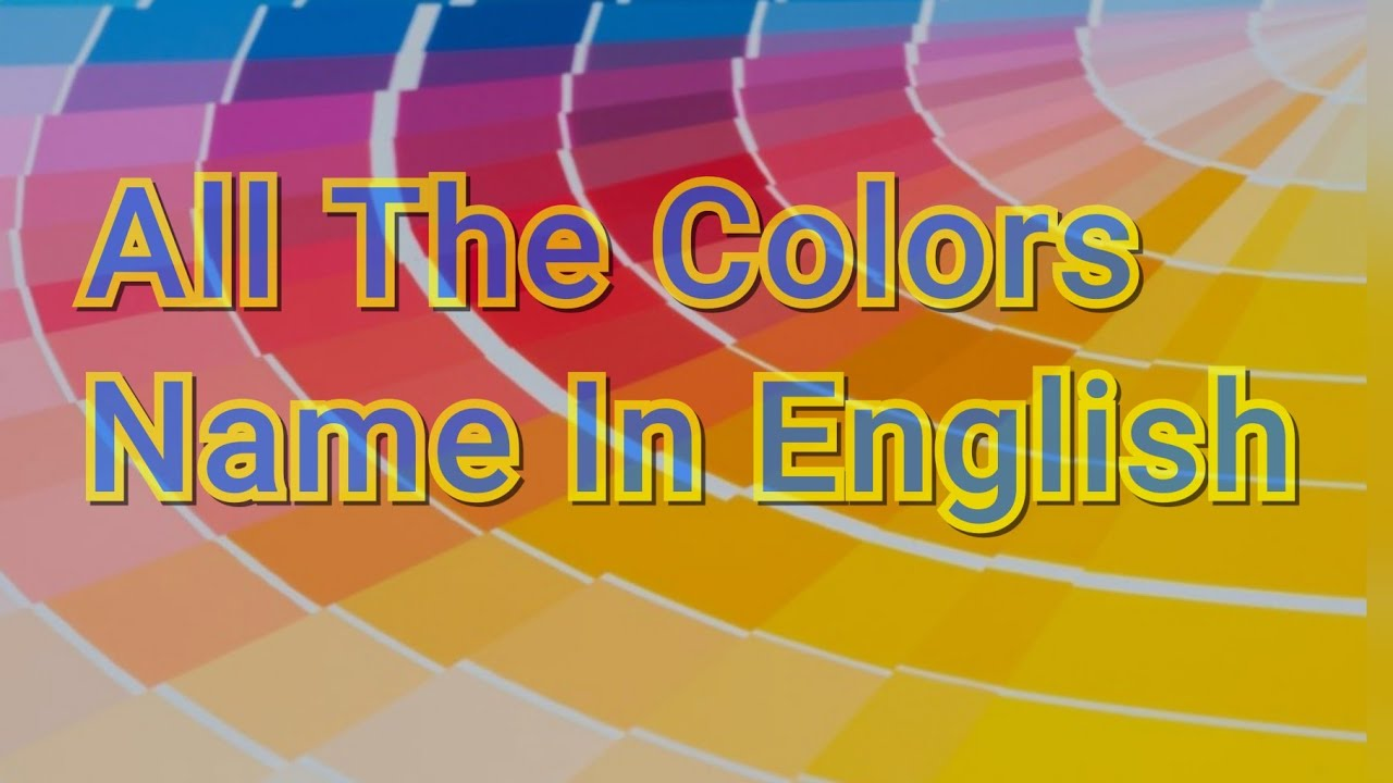 all colors name in english youtube. Black Bedroom Furniture Sets. Home Design Ideas