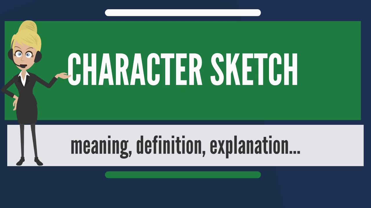 What is CHARACTER SKETCH? What does CHARACTER SKETCH mean ...