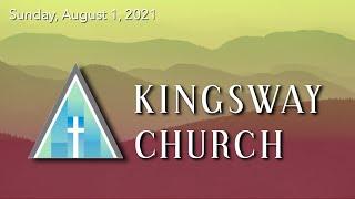 Kingsway Church - August 1, 2021