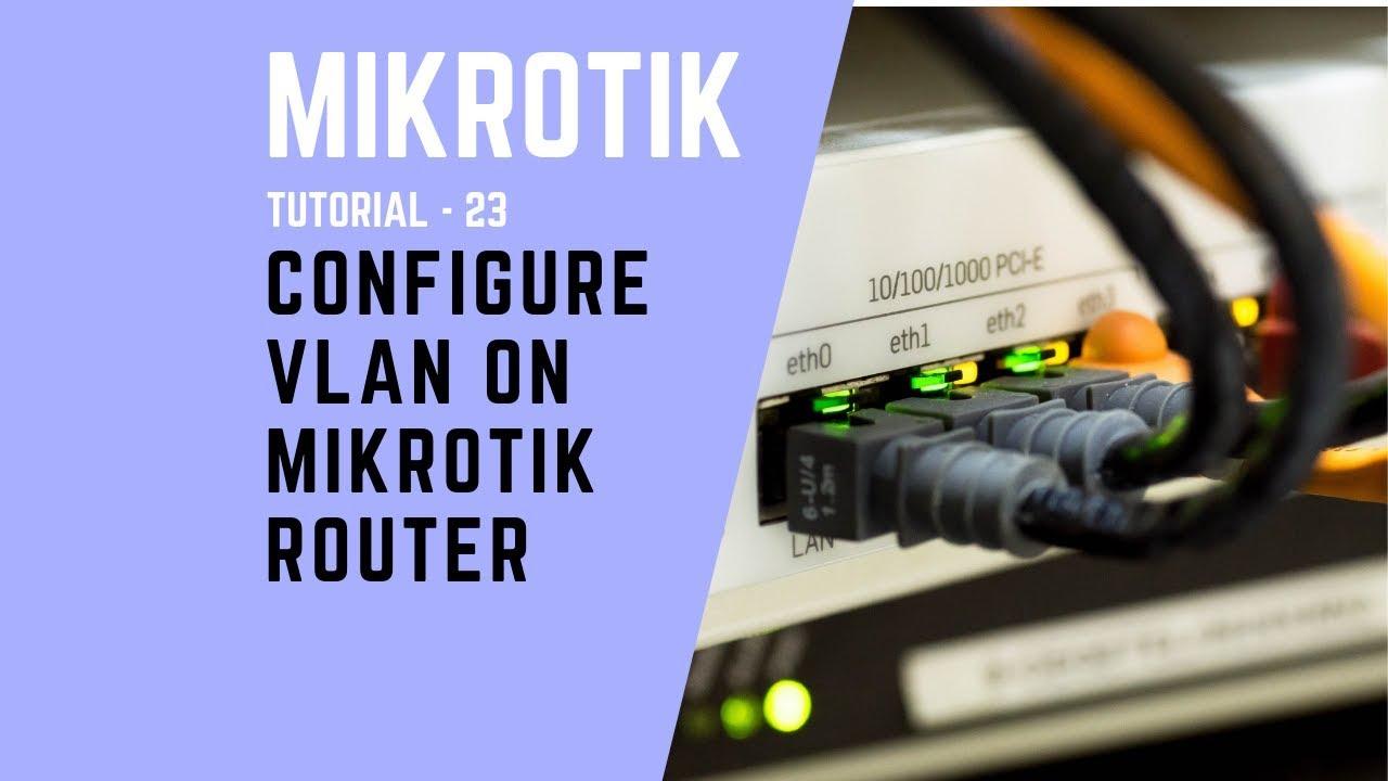 Mikrotik Tutorial no  23 - Configure VLAN on Mikrotik Router