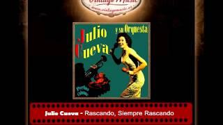 Julio Cueva -- Rascando, Siempre Rascando (Perlas Cubanas)