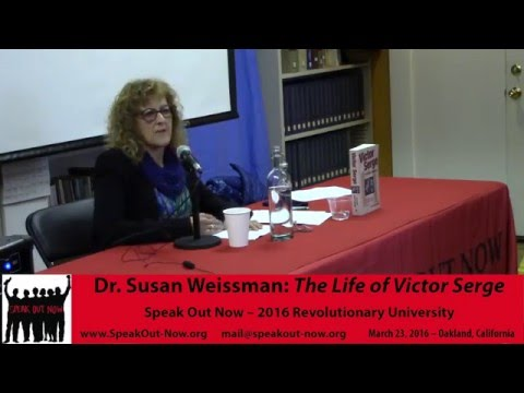 The Life of Victor Serge by Dr.  Susan Weissman