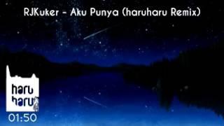 Video Aku Punya | haruharu Remix download MP3, 3GP, MP4, WEBM, AVI, FLV Desember 2017