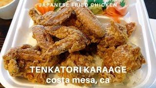 Tenkatori Karaage Costa Mesa Japanese Fried Chicken