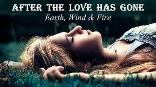 Wind & Fire | After The Love Has Gone Earth - Legendado