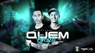 MEGA QUEM GOSTA  DJ THIAGO SC amp DJ JONATAS FELIPE