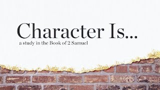 Character Is... The Character Arc: What Character Isn't | Riverwood Church