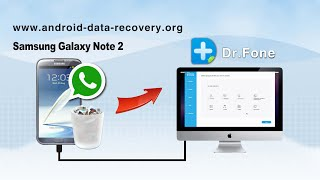 [Data Recovery for Mac]: How to Recover Whatsapp History from Samsung Galaxy Note 2 on Mac