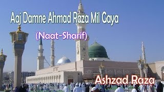 Aaj Damne Ahmad Raza Mil Gaya || New Naat Sharif || Ashzad Raza [HD]