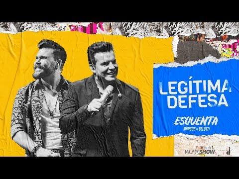 Marcos e Belutti - Legítima Defesa  #EsquentaMarcoseBelutti