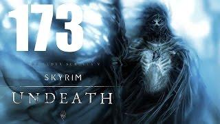 Путешествие TES V: Skyrim - Legendary Edition - Нежить / Undeadh - 173 серия [Финал]