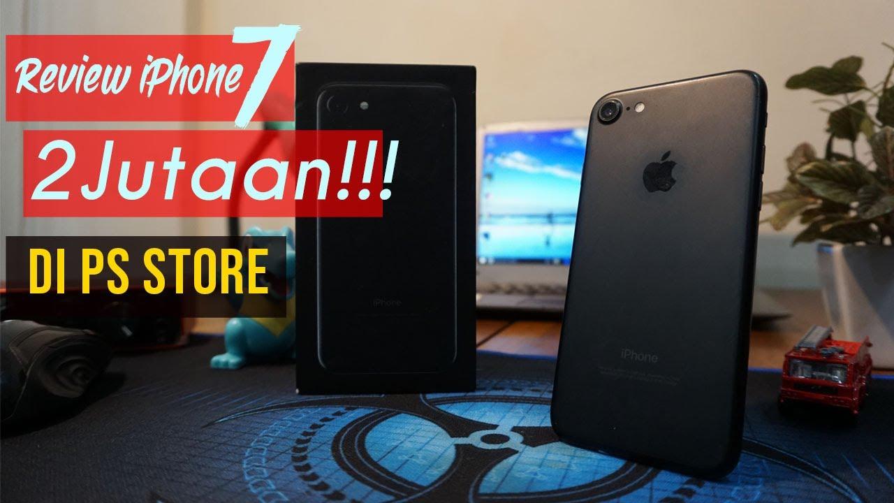 Review Iphone 7 PS Store Di Tahun 2020 Murahnya Kelewatan ...