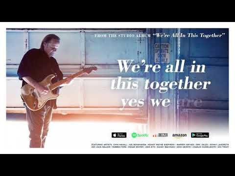 Walter Trout - We're All In This Together (feat. Joe Bonamassa) (Lyric Video)