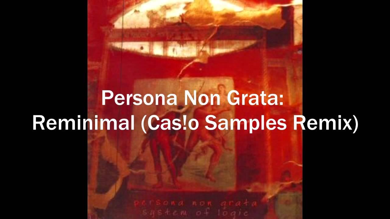 Persona Non Grata: Persona Non Grata: Reminimal (Cas!o Samples Remix)