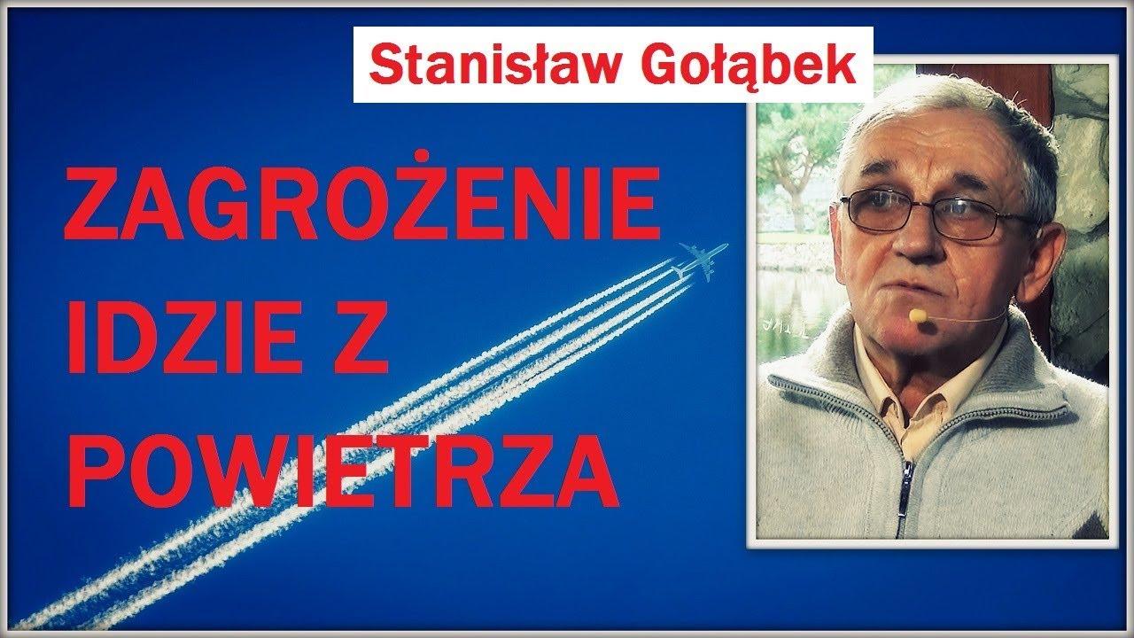 ZAGROŻENIE IDZIE Z POWIETRZA – Stanisław Gołąbek – 10.01.2018 r.