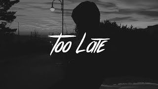 Ruben Pol - Too Late (Lyrics)