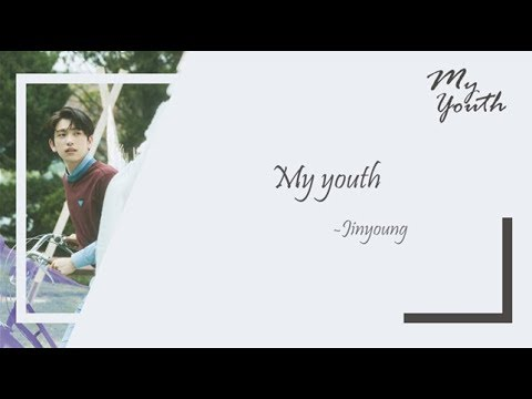 [Han/中字/Eng]Jinyoung Of GOT7 - My Youth (Present : YOU)