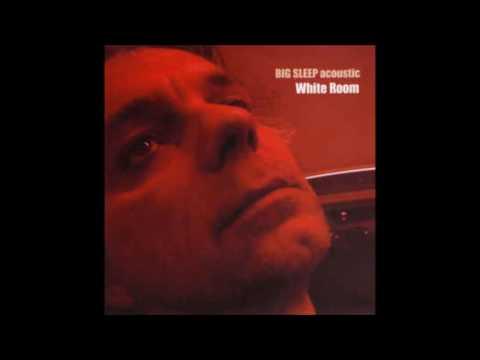 Big Sleep - White Room (Full Album)