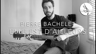 Elle Est d' Ailleurs (Cover) - Pierre Bachelet